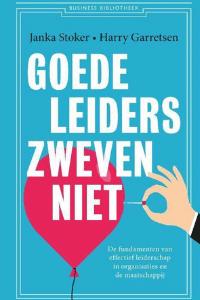 Goede leiders zweven niet: De fundamenten van effectief leiderschap in organisaties en de maatschappij